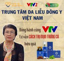 """Phương pháp trị mụn trứng cá tại Trung tâm Da liễu Đông y Việt Nam được chương trình """"Vì sức khỏe người Việt"""" trên VTV2 giới thiệu"""