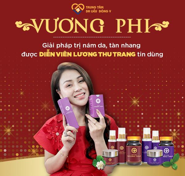 Diễn viên Thu Trang tin dùng giải pháp trị nám da, tàn nhang Vương Phi
