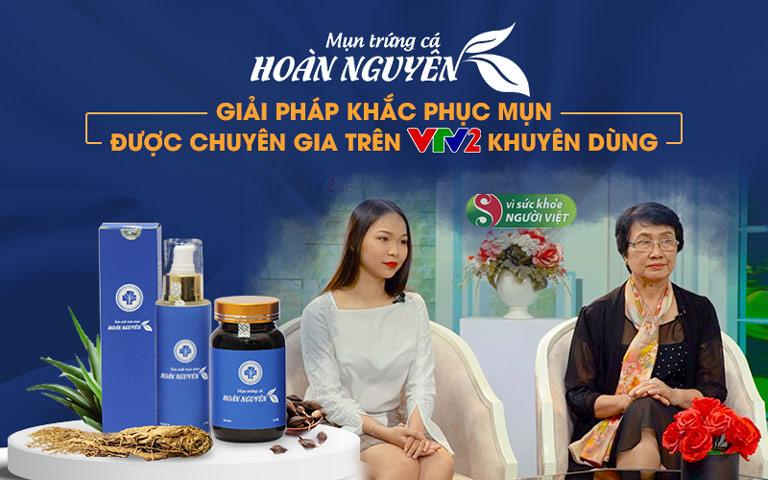 BSP Trị Mụn trứng cá Hoàn Nguyên được chuyên gia trên VTV2 đánh giá cao
