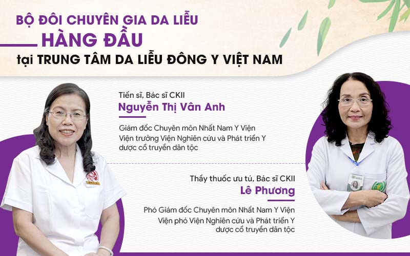 Đội ngũ chuyên gia nhiều năm kinh nghiệm tại Trung tâm Da liễu Đông y Việt Nam