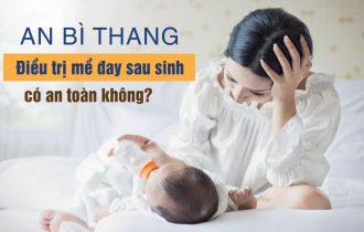 An Bì Thang trị mề đay sau sinh