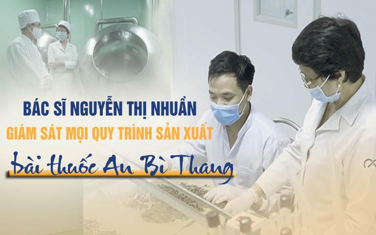 Quy trình sản xuất bài thuốc An Bì Thang được giám sát bởi bác sĩ Nguyễn Thị Nhuần